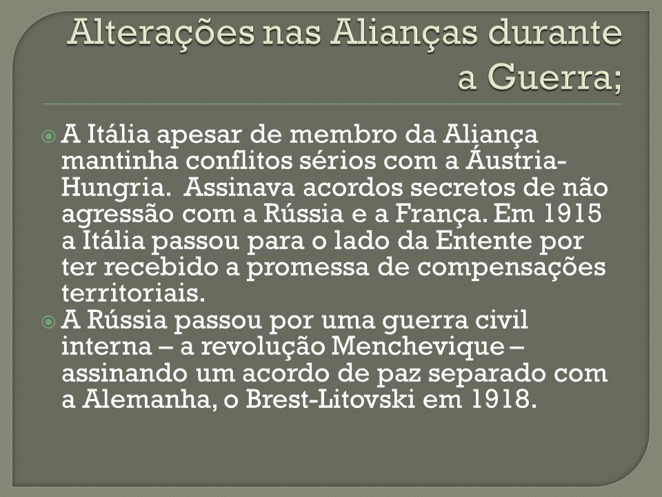 Alterações nas Alianças durante a Guerra;