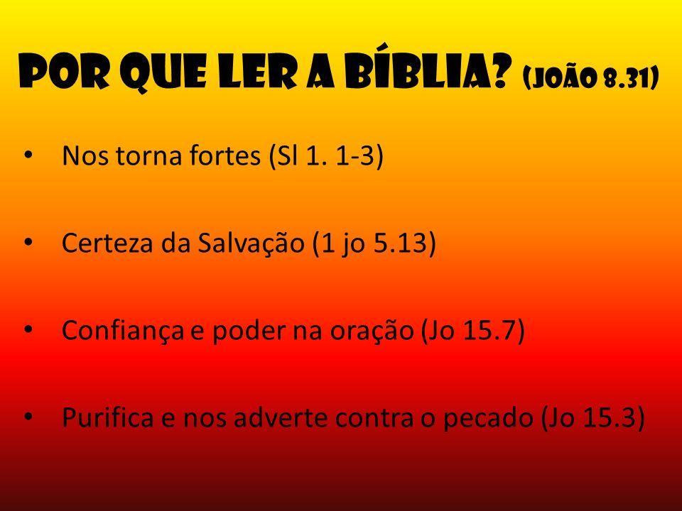 Por que ler a Bíblia (João 8.31)