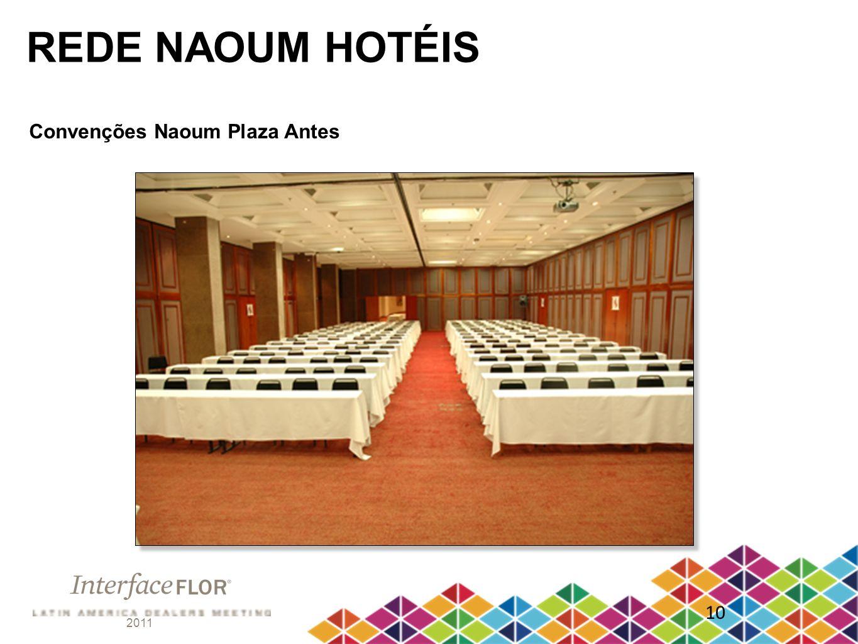 REDE NAOUM HOTÉIS Convenções Naoum Plaza Antes 10 2011