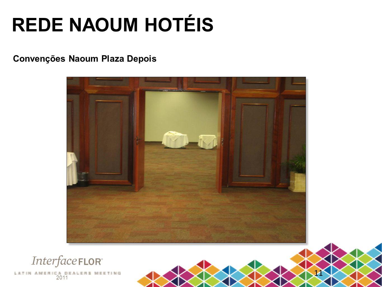 REDE NAOUM HOTÉIS Convenções Naoum Plaza Depois 11 2011
