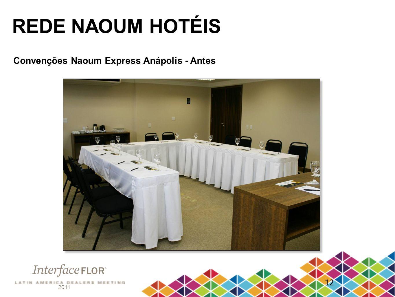 REDE NAOUM HOTÉIS Convenções Naoum Express Anápolis - Antes 12 2011