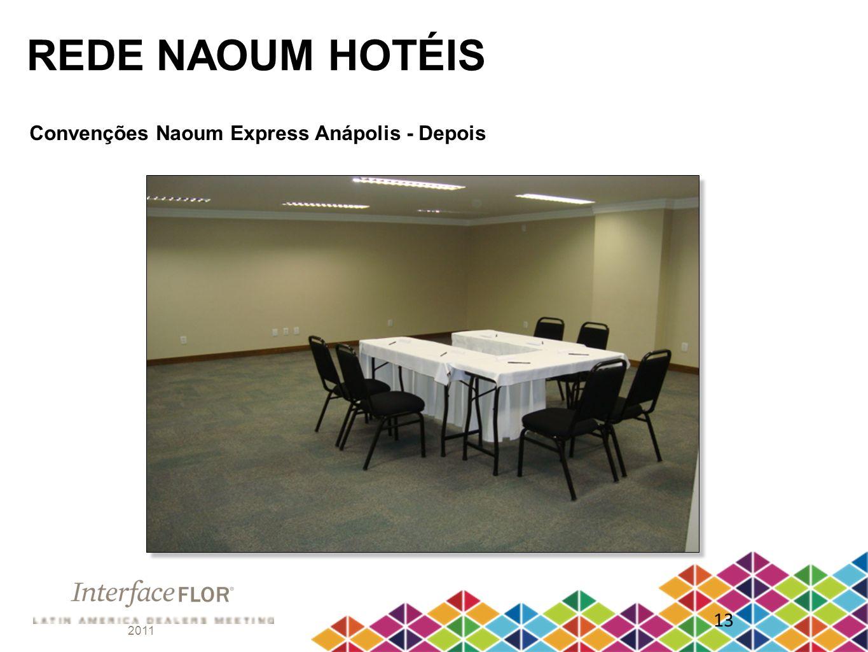 REDE NAOUM HOTÉIS Convenções Naoum Express Anápolis - Depois 13 2011