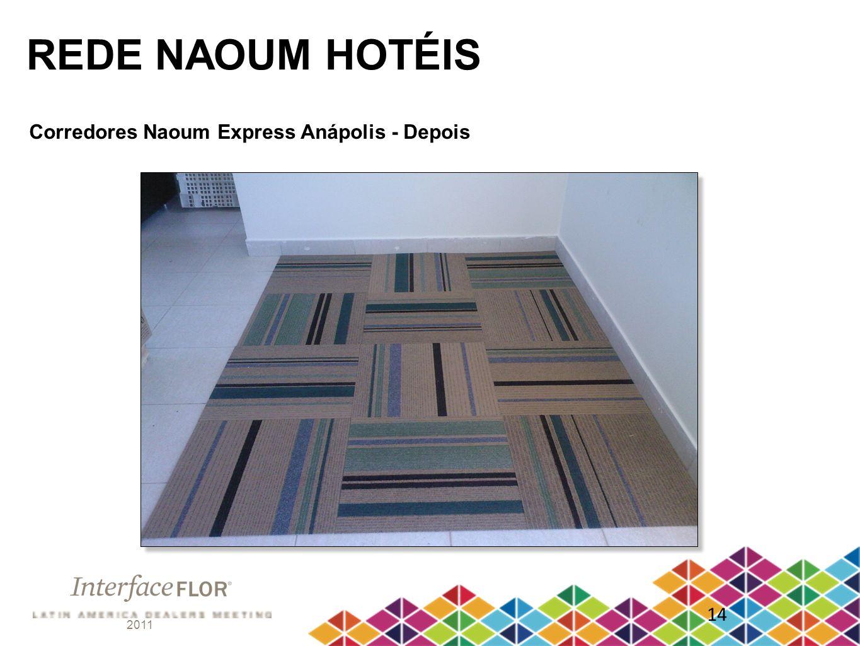 REDE NAOUM HOTÉIS Corredores Naoum Express Anápolis - Depois 14 2011