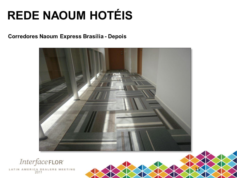 REDE NAOUM HOTÉIS Corredores Naoum Express Brasília - Depois 15 2011