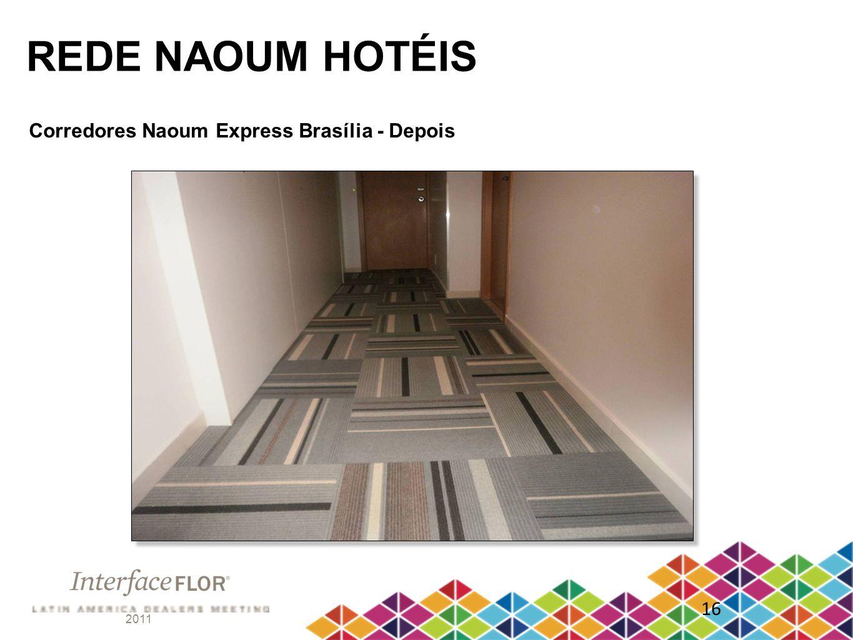 REDE NAOUM HOTÉIS Corredores Naoum Express Brasília - Depois 16 2011