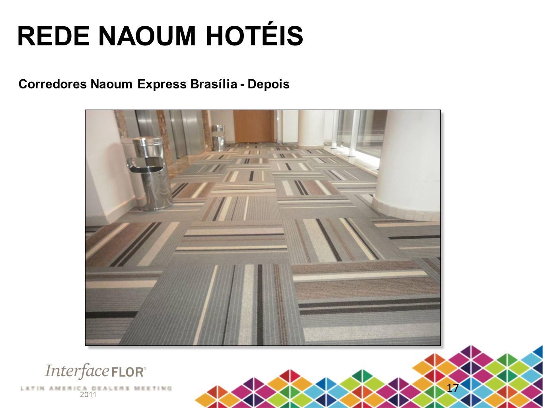 REDE NAOUM HOTÉIS Corredores Naoum Express Brasília - Depois 17 2011