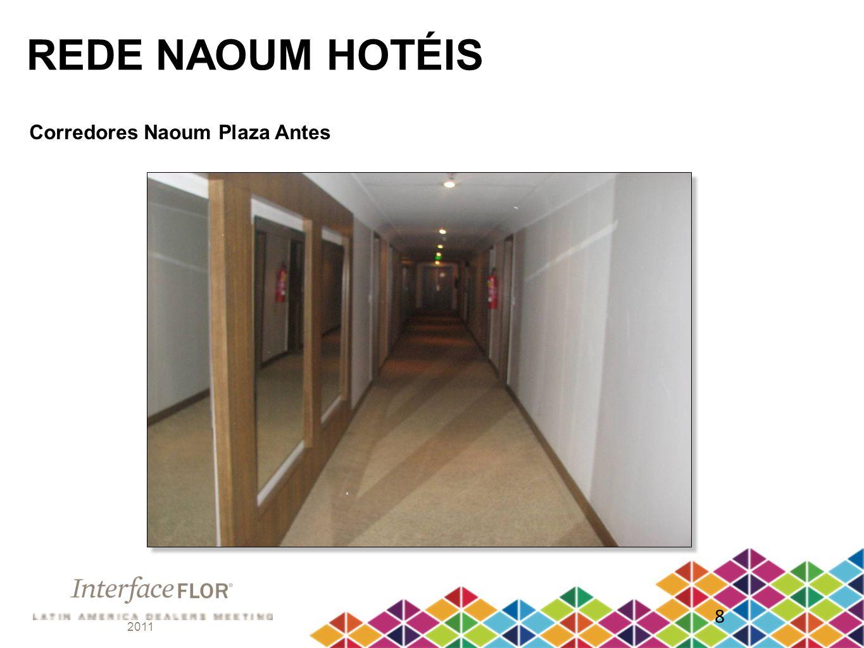REDE NAOUM HOTÉIS Corredores Naoum Plaza Antes 8 2011