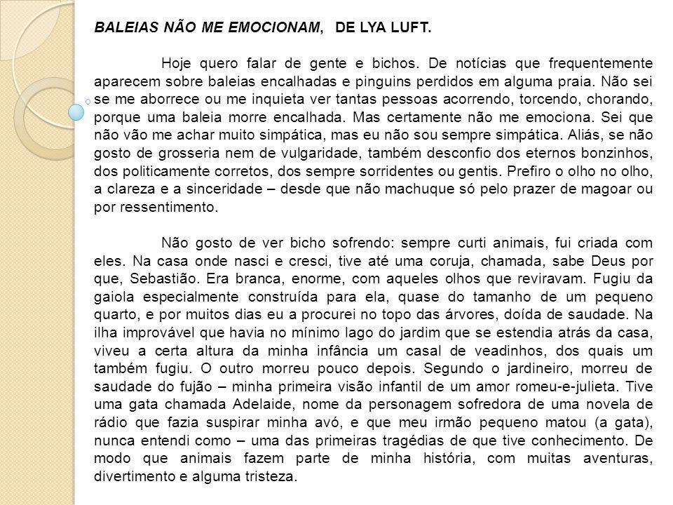 BALEIAS NÃO ME EMOCIONAM, DE LYA LUFT.