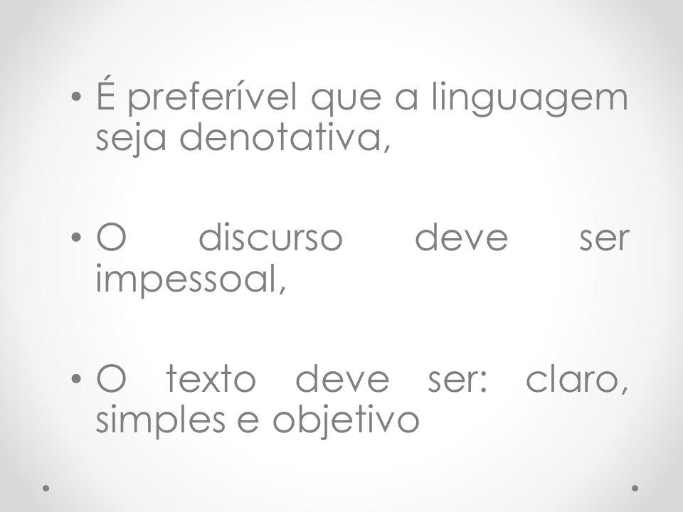 É preferível que a linguagem seja denotativa,