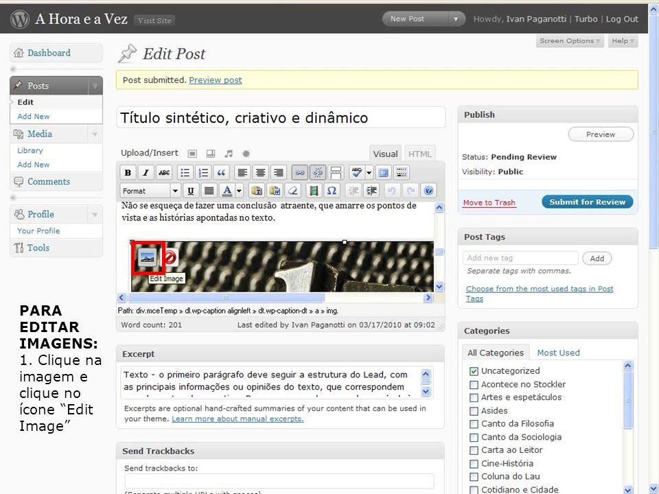 PARA EDITAR IMAGENS: 1. Clique na imagem e clique no ícone Edit Image