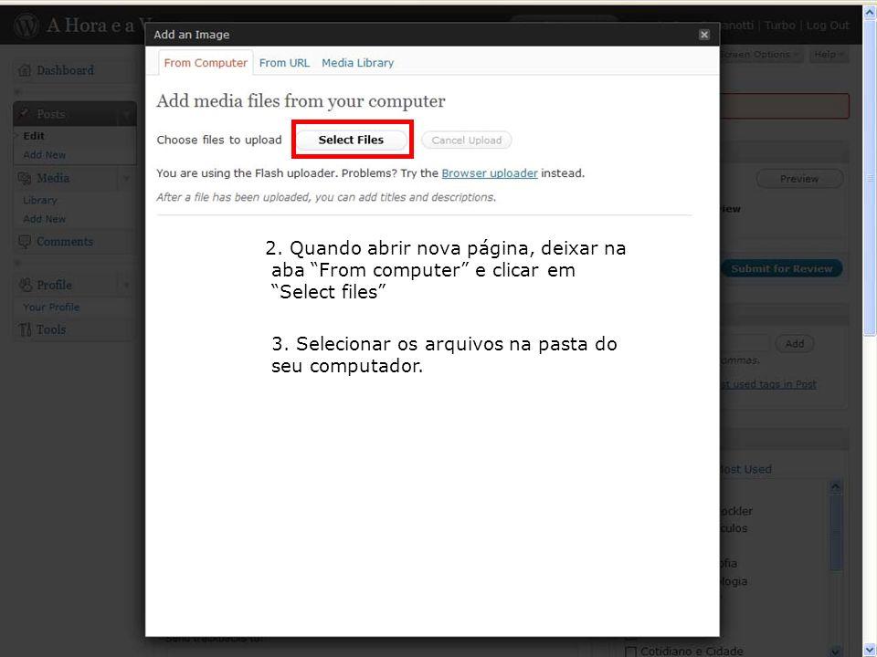 2. Quando abrir nova página, deixar na aba From computer e clicar em Select files