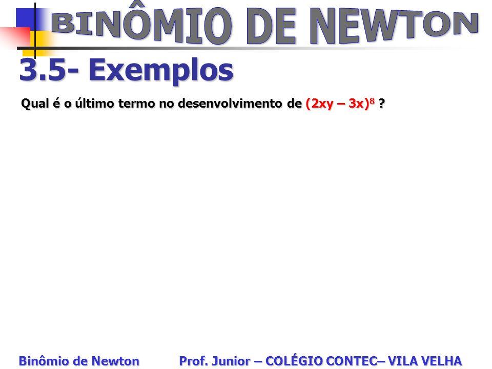 BINÔMIO DE NEWTON 3.5- Exemplos