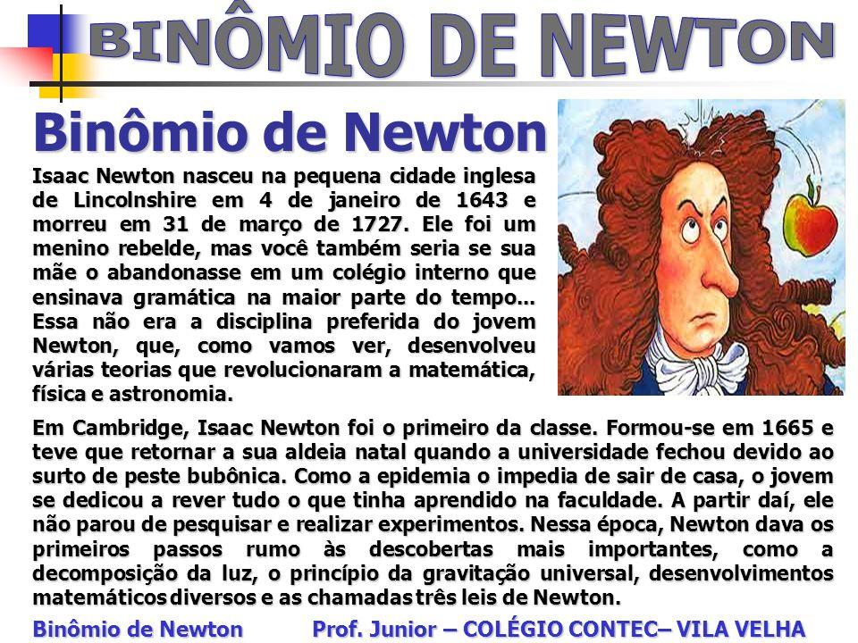 BINÔMIO DE NEWTON Binômio de Newton