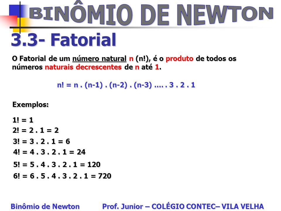 BINÔMIO DE NEWTON 3.3- Fatorial