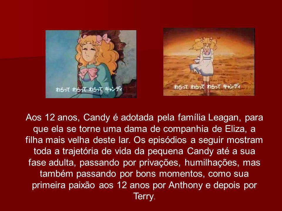 Aos 12 anos, Candy é adotada pela família Leagan, para que ela se torne uma dama de companhia de Eliza, a filha mais velha deste lar.