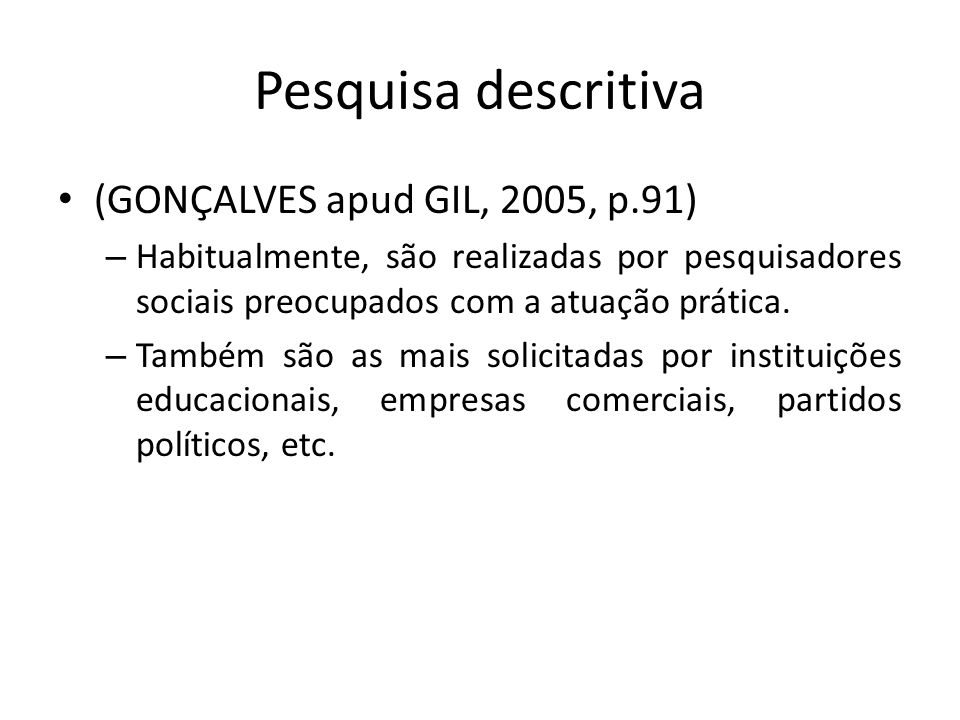 Pesquisa descritiva (GONÇALVES apud GIL, 2005, p.91)
