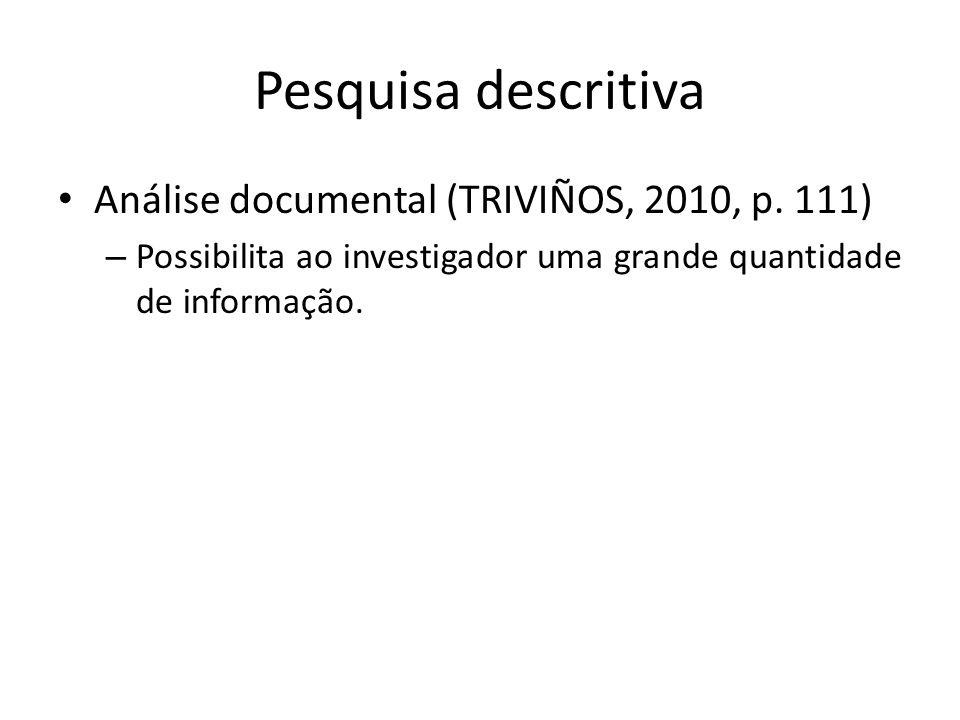 Pesquisa descritiva Análise documental (TRIVIÑOS, 2010, p. 111)