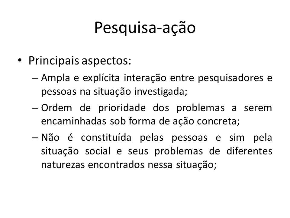 Pesquisa-ação Principais aspectos: