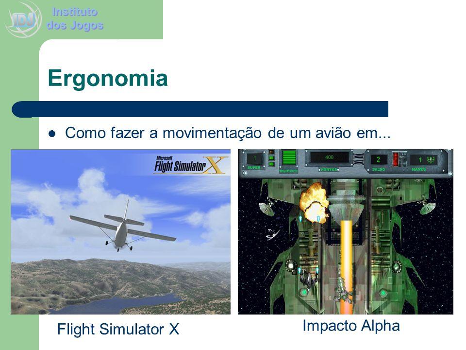 Ergonomia Como fazer a movimentação de um avião em... Impacto Alpha