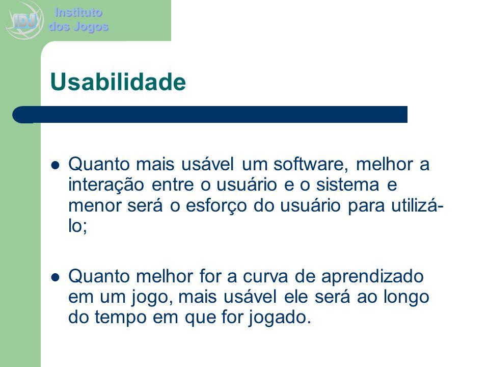 Usabilidade Quanto mais usável um software, melhor a interação entre o usuário e o sistema e menor será o esforço do usuário para utilizá-lo;
