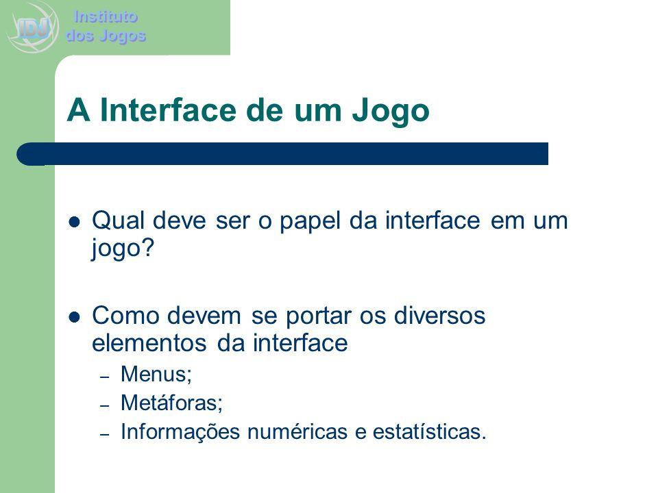 A Interface de um Jogo Qual deve ser o papel da interface em um jogo