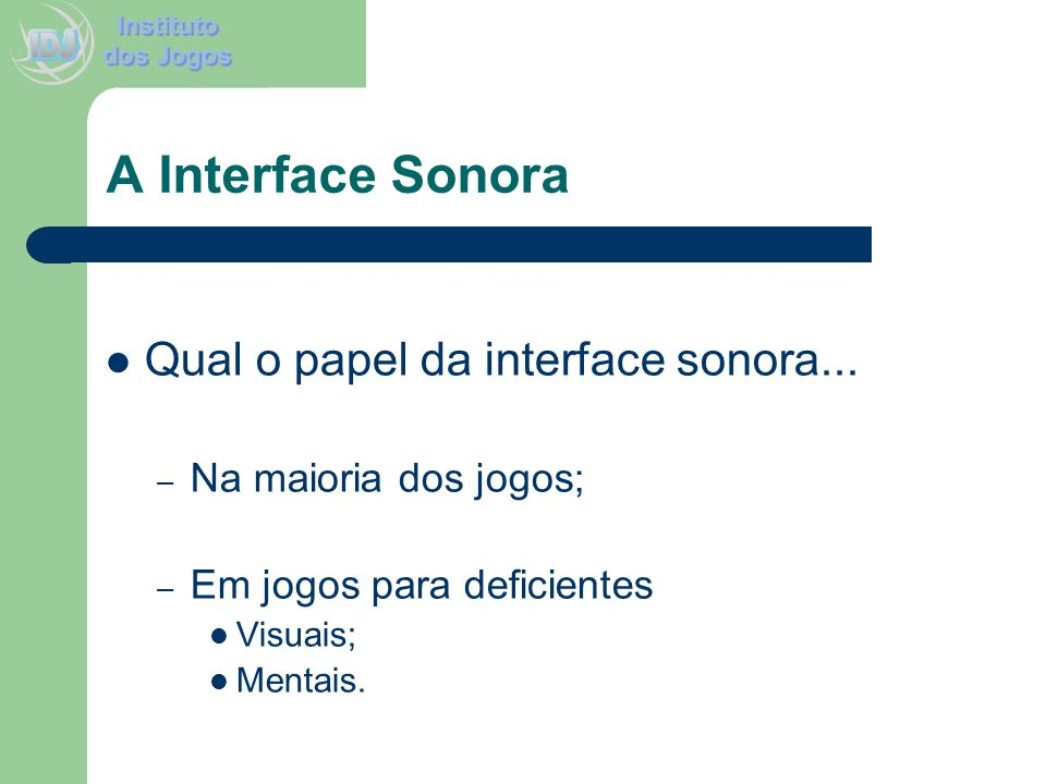 A Interface Sonora Qual o papel da interface sonora...