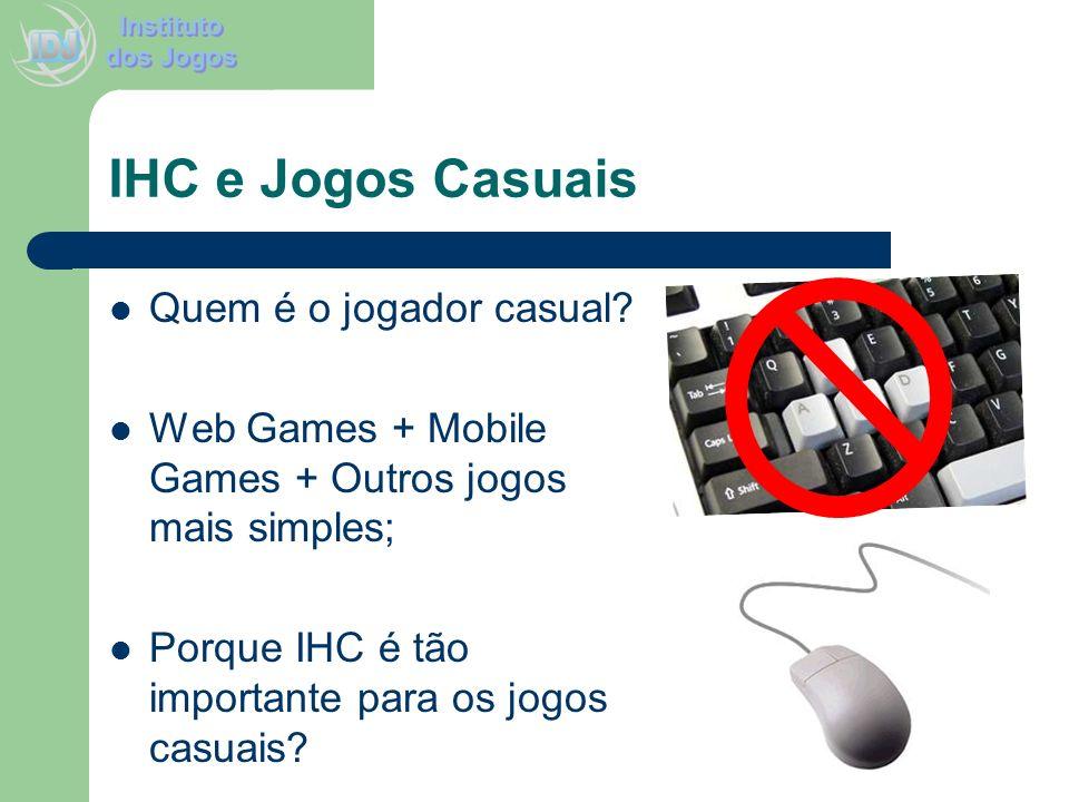 IHC e Jogos Casuais Quem é o jogador casual