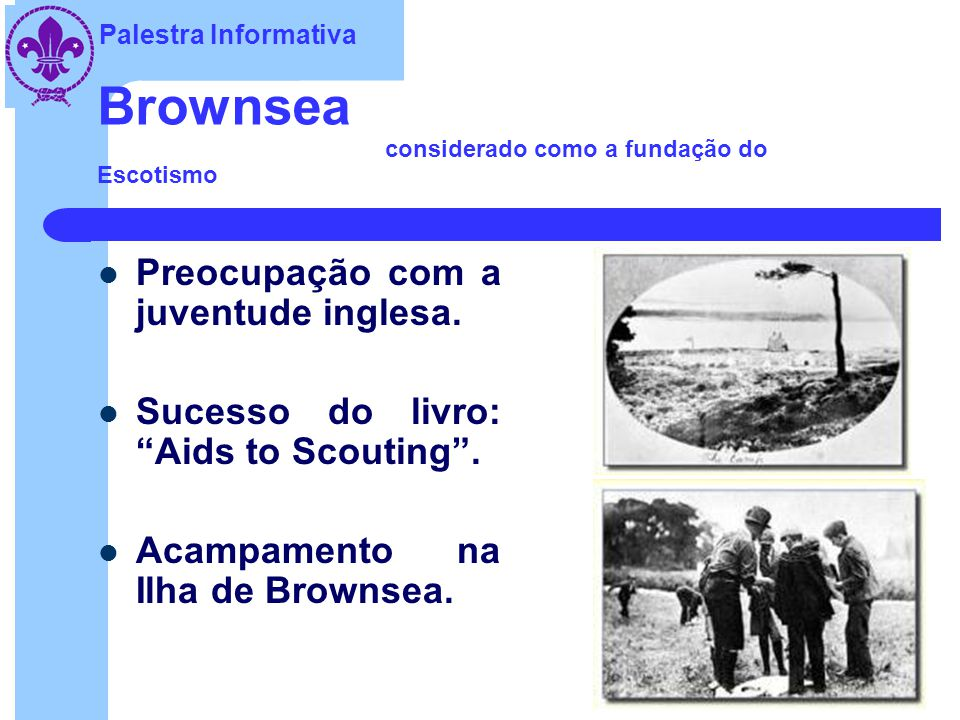 Brownsea considerado como a fundação do Escotismo