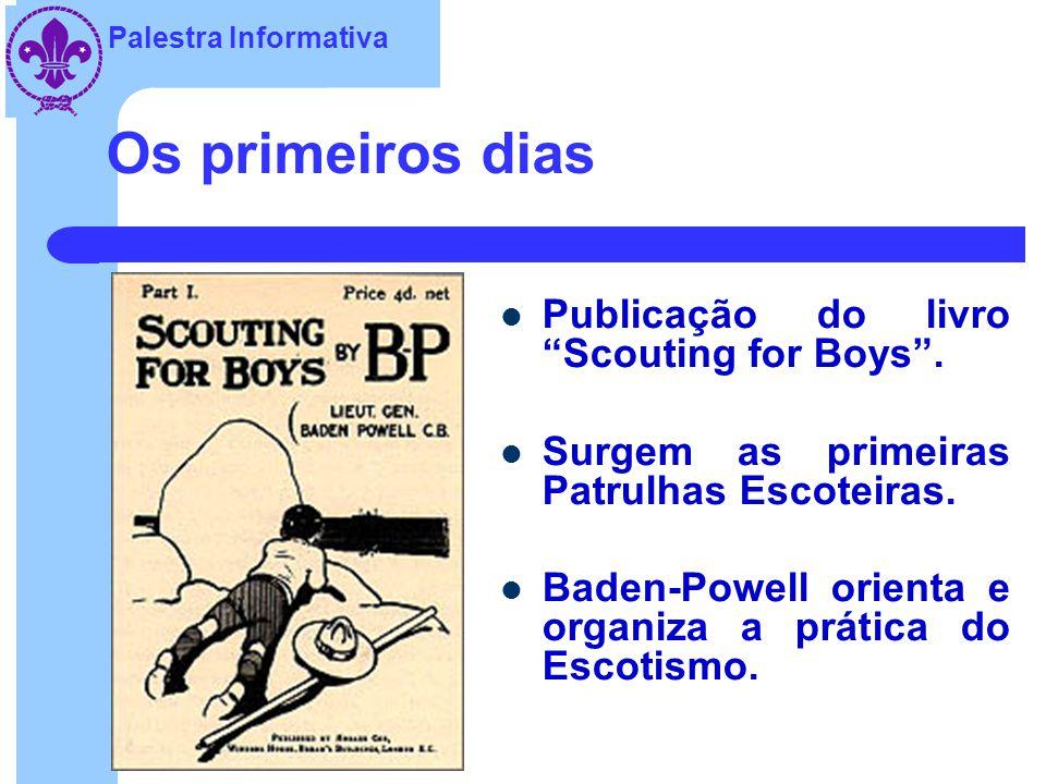 Os primeiros dias Publicação do livro Scouting for Boys .