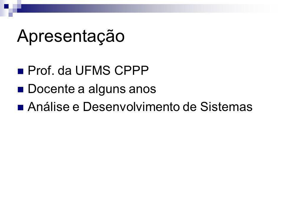 Apresentação Prof. da UFMS CPPP Docente a alguns anos