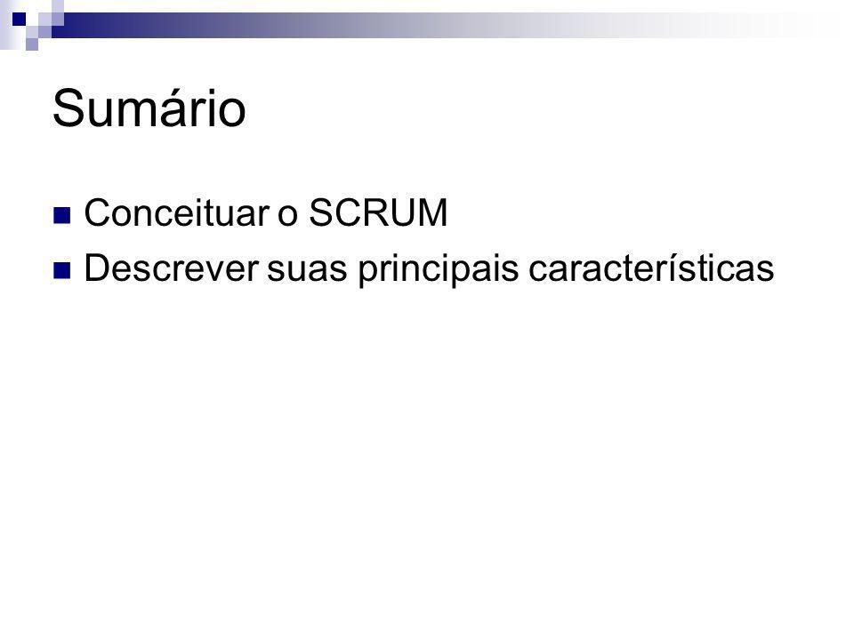 Sumário Conceituar o SCRUM Descrever suas principais características