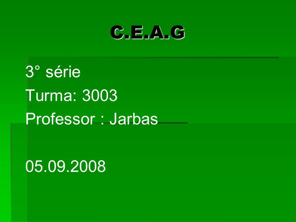 3° série Turma: 3003 Professor : Jarbas 05.09.2008