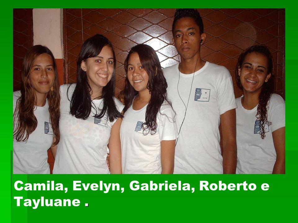 Camila, Evelyn, Gabriela, Roberto e Tayluane .