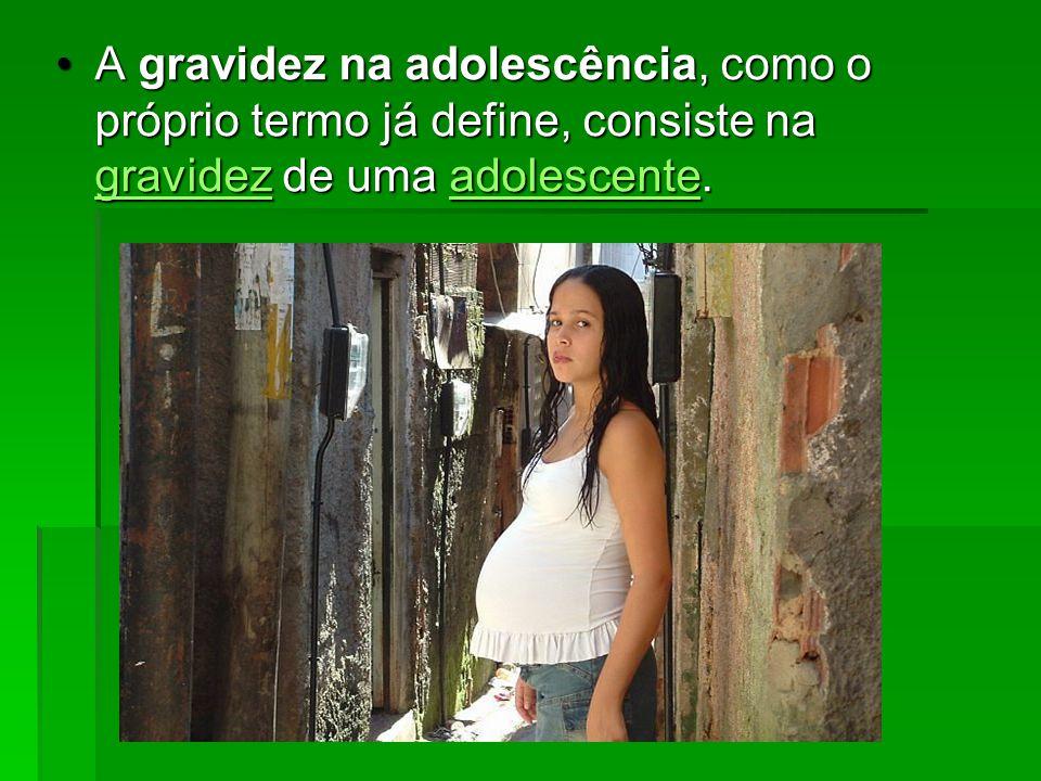 A gravidez na adolescência, como o próprio termo já define, consiste na gravidez de uma adolescente.