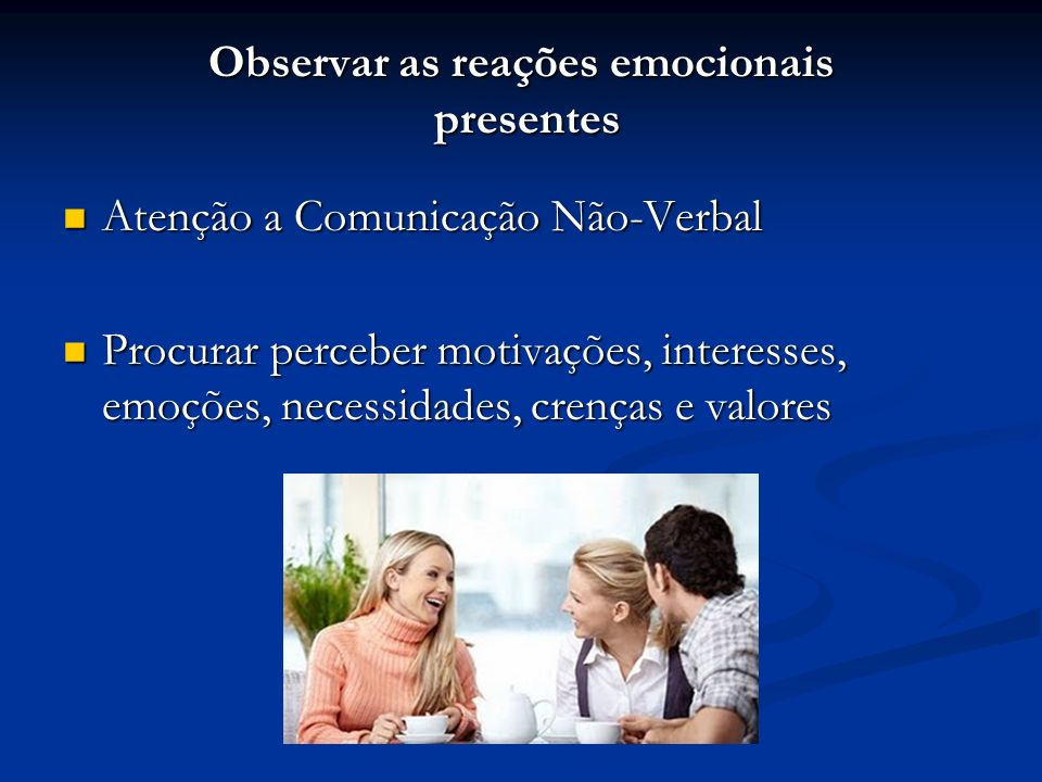Observar as reações emocionais presentes