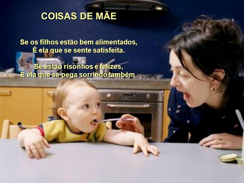 COISAS DE MÃE Se os filhos estão bem alimentados,