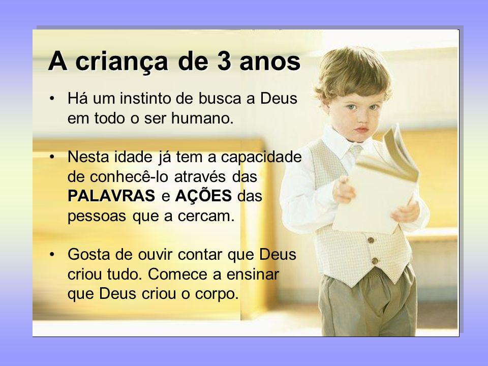 A criança de 3 anos Há um instinto de busca a Deus em todo o ser humano.