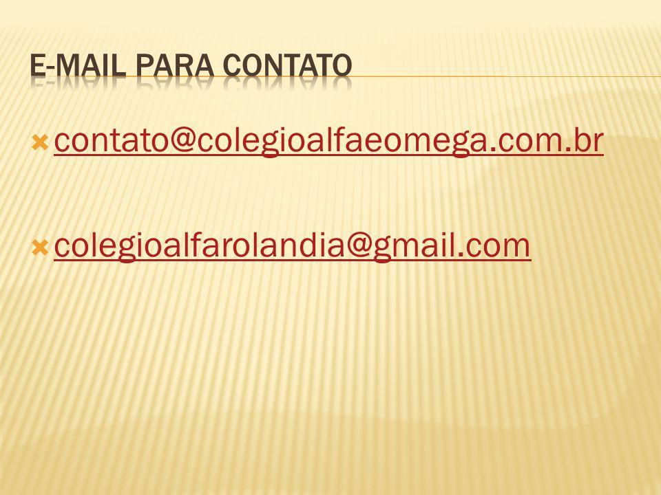 contato@colegioalfaeomega.com.br colegioalfarolandia@gmail.com