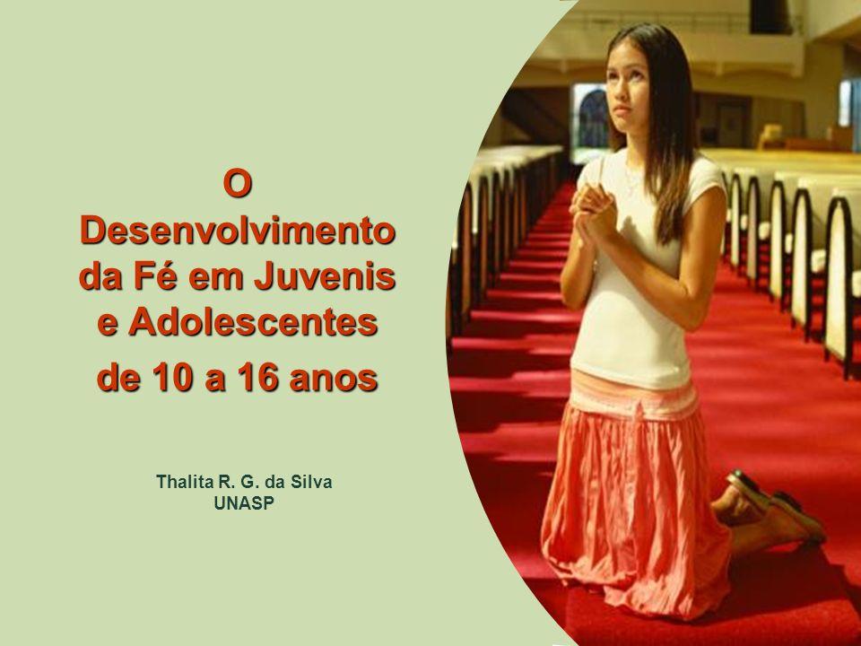 O Desenvolvimento da Fé em Juvenis e Adolescentes de 10 a 16 anos