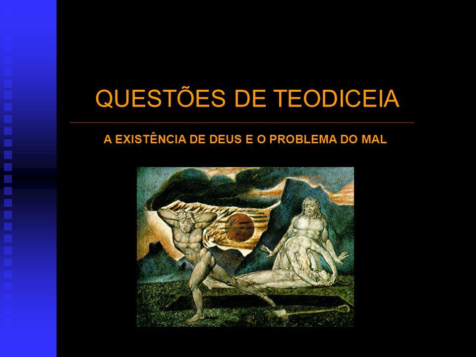 A EXISTÊNCIA DE DEUS E O PROBLEMA DO MAL