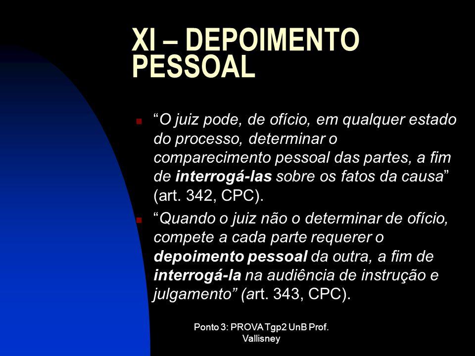 XI – DEPOIMENTO PESSOAL
