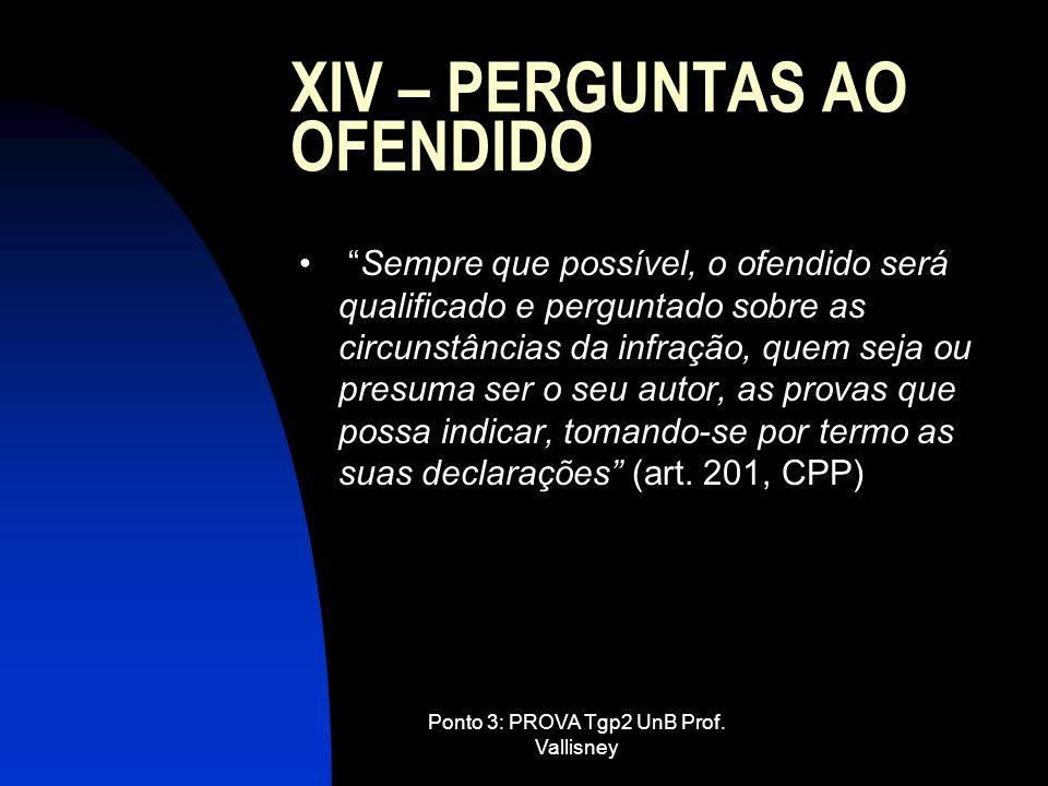 XIV – PERGUNTAS AO OFENDIDO