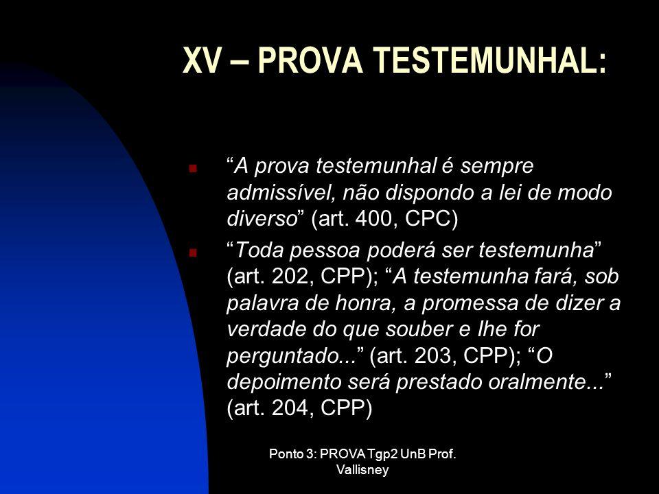 XV – PROVA TESTEMUNHAL: