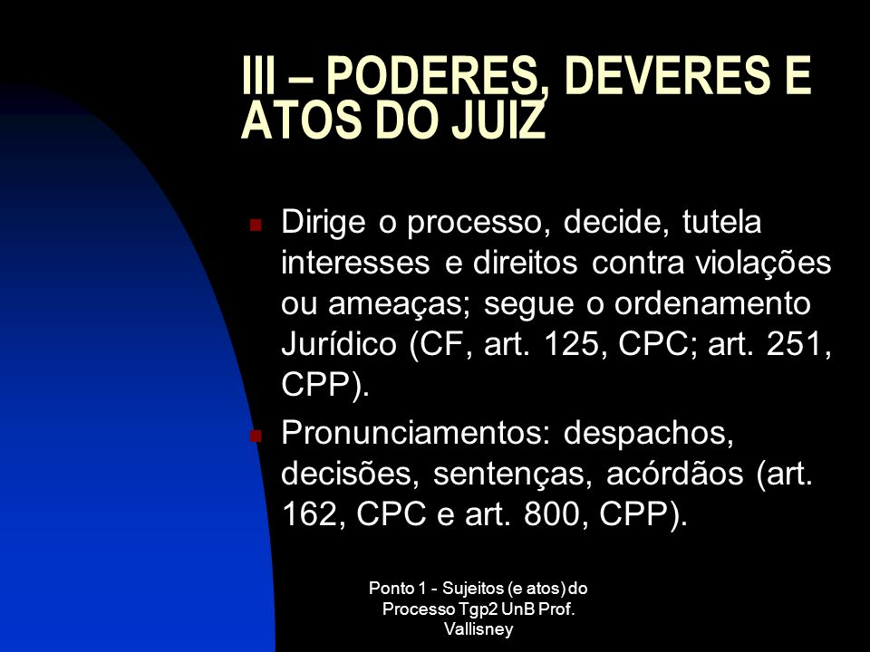 III – PODERES, DEVERES E ATOS DO JUIZ