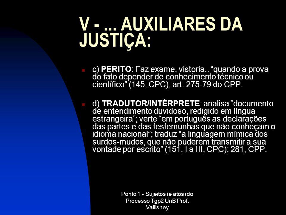 V - ... AUXILIARES DA JUSTIÇA:
