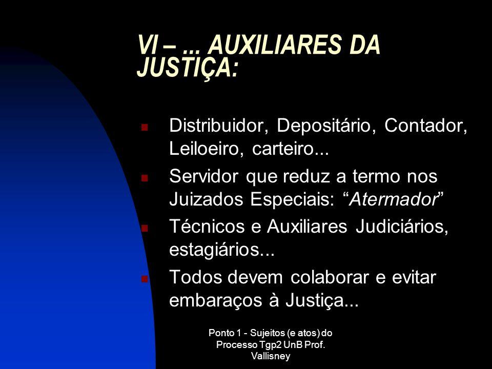 VI – ... AUXILIARES DA JUSTIÇA: