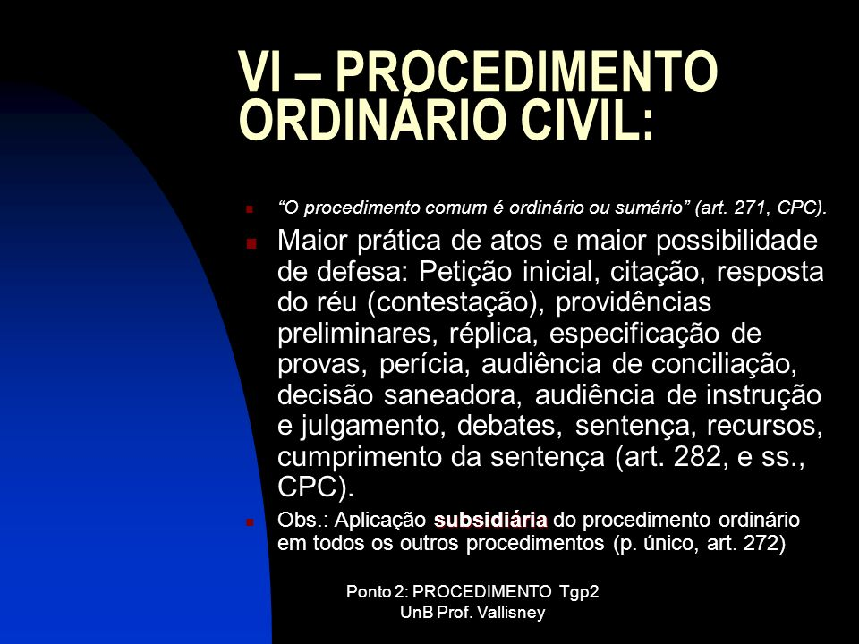 VI – PROCEDIMENTO ORDINÁRIO CIVIL: