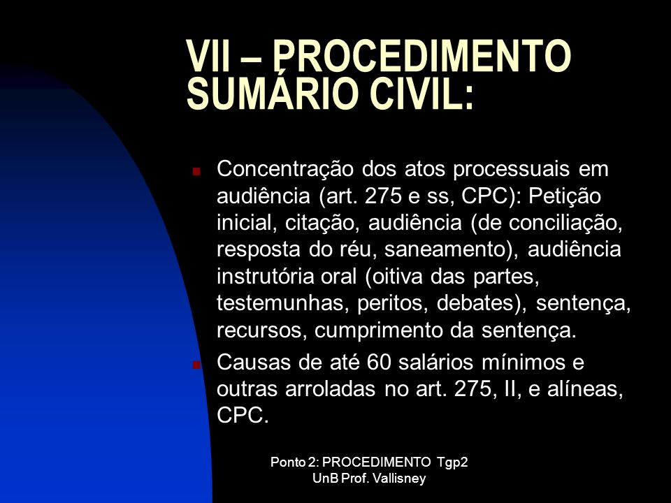 VII – PROCEDIMENTO SUMÁRIO CIVIL: