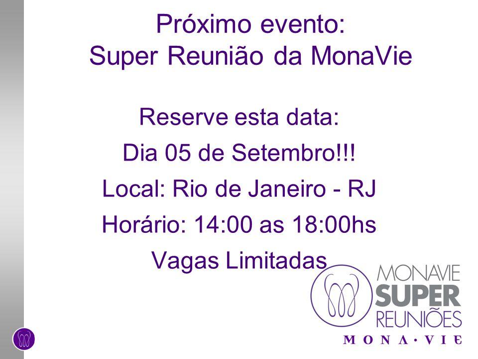Próximo evento: Super Reunião da MonaVie