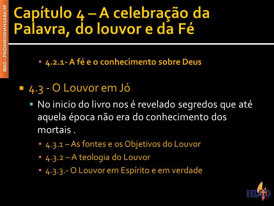 Capítulo 4 – A celebração da Palavra, do louvor e da Fé